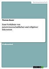 Zum Verhältnis von naturwissenschaftlicher und religiöser Erkenntnis - eBook - Thomas Bauer,