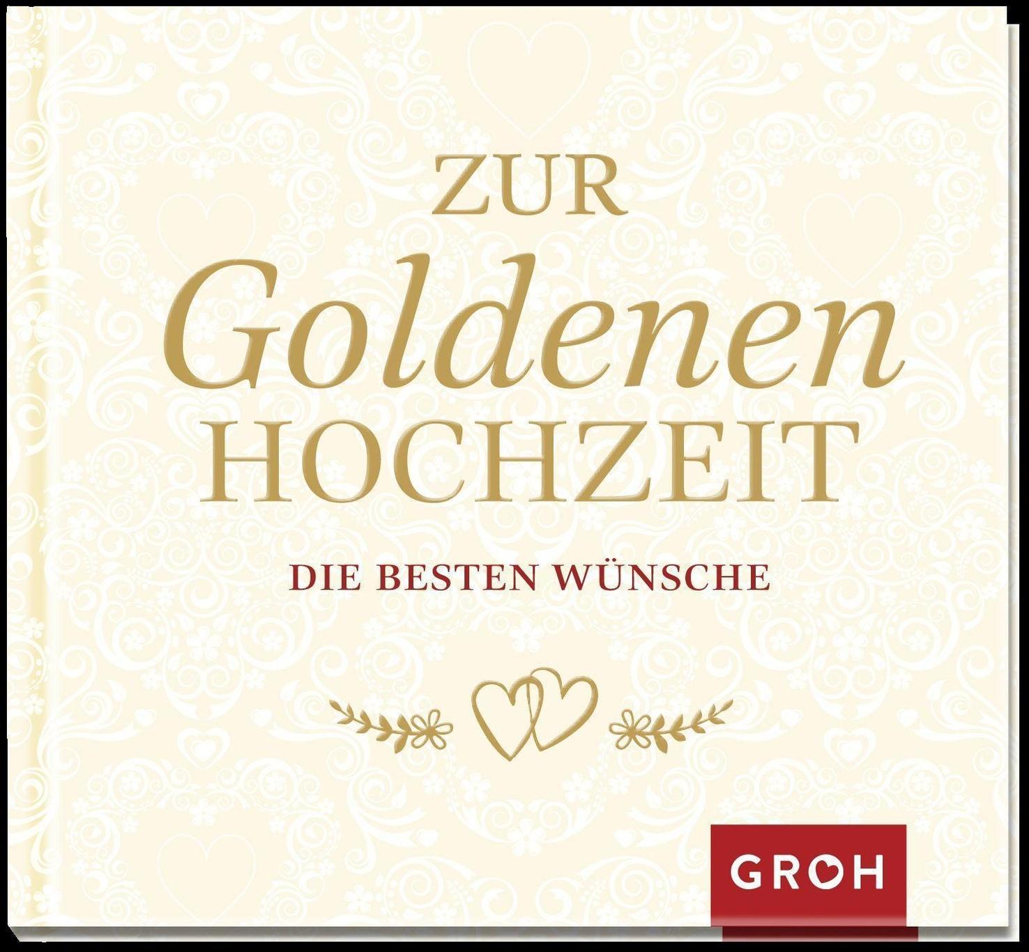 Hochzeit glückwünsche goldenen zur Glückwünsche, Sprüche