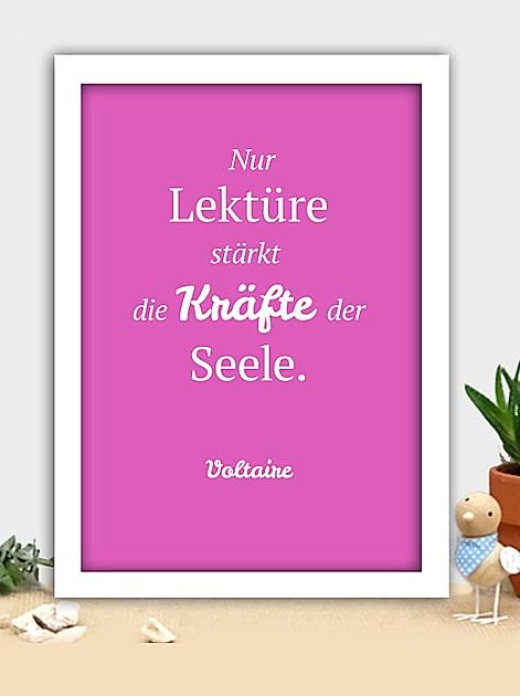 Nur Lektüre stärkt die Kräfte der Seele. - Voltaire