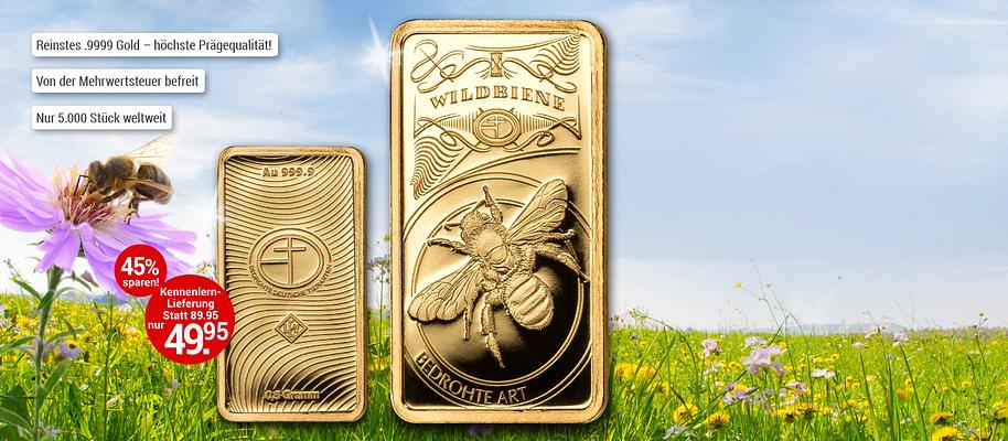 """## **Kostbares Gold zu Ehren der bedrohten Wildbienen** **Gedenk-Goldbarren zum Sammeln oder Schenken – mit Wertsteigerungspotenzial**  Über 550 Wildbienen-Arten gibt es in unserer heimischen Natur. 50 % davon stehen auf der roten Liste der bedrohten Arten. Um der für die Natur so wichtigen Wildbiene mehr Aufmerksamkeit zu schenken, wurde diese auf einen Barren aus reinstem .9999 Gold geprägt. Doch dieser Barren ist streng limitiert: nur 5.000 Exemplare sind weltweit verfügbar!  **Handeln Sie daher rasch und sichern Sie sich Ihr Exemplar des wertvollen Goldbarrens """"Wildbiene"""".** Der Goldbarren aus reinem .9999 Gold mit dem Motiv der Wildbiene ist in einer Schutzkapsel gesichert und besitzt ein Echtheitszertifikat. Er wurde in Deutschland geprägt und das Bundesfinanzministerium hat den Goldbarren als Anlagegold eingestuft und von der Mehrwertsteuer befreit.  {{ button href=""""/weltbild-editionen/schoenes-wertvolles/barrengold/bestellen"""" text=""""Jetzt bestellen""""}}"""
