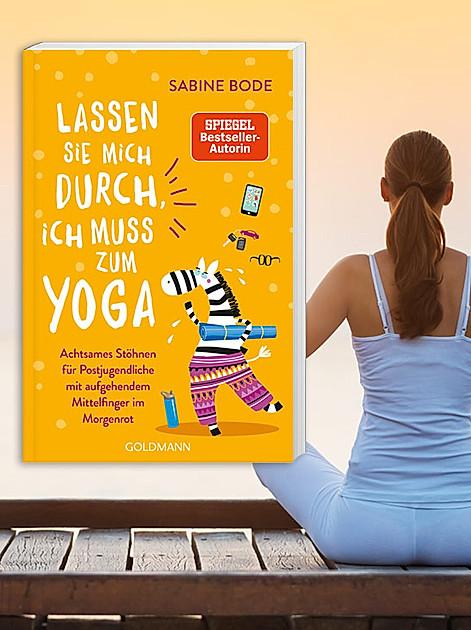 """Gewinnen Sie das neue Buch von Sabine Bode: """"Lassen Sie mich durch, ich muss zum Yoga"""""""