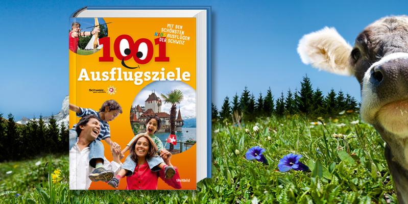 1001 Ausflugsziele - Nummer 1 der kompetenten Ausflugsführer in der Schweiz