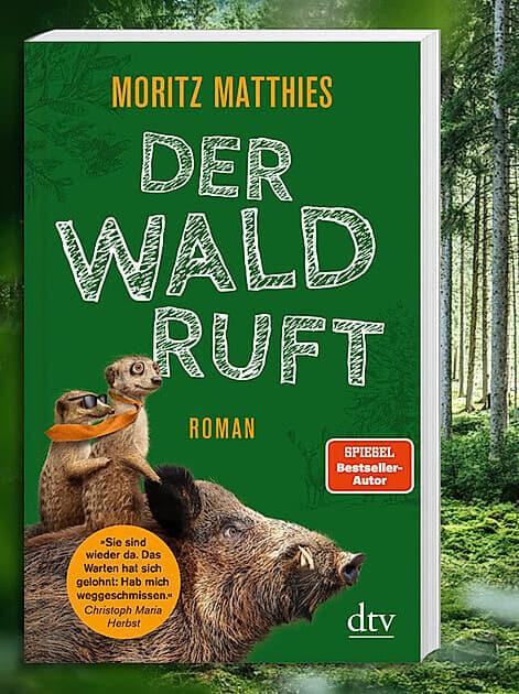 Der neue Erdmännchen-Roman von Moritz Matthies: Der Wald ruft