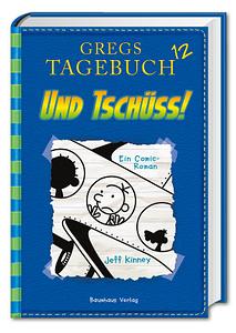 NEU! Gregs Tagebuch Band 12: Und tschüss!